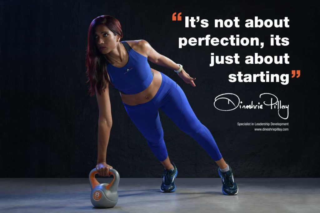 It is not about perfection, it's just about starting