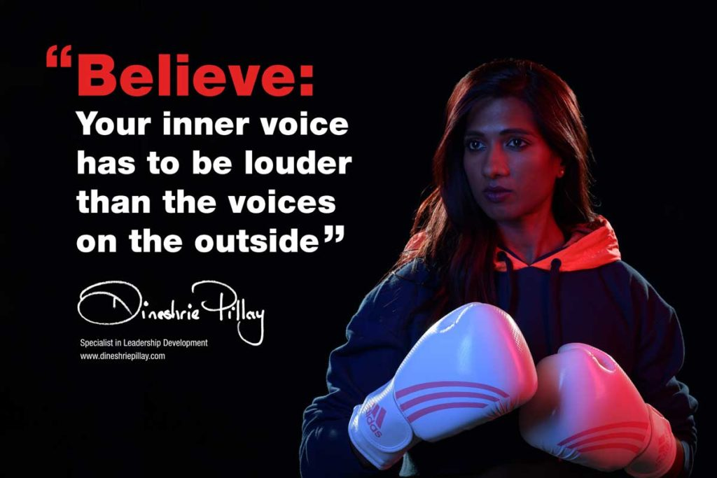 Your inner voice has to be louder than the voices on the outside