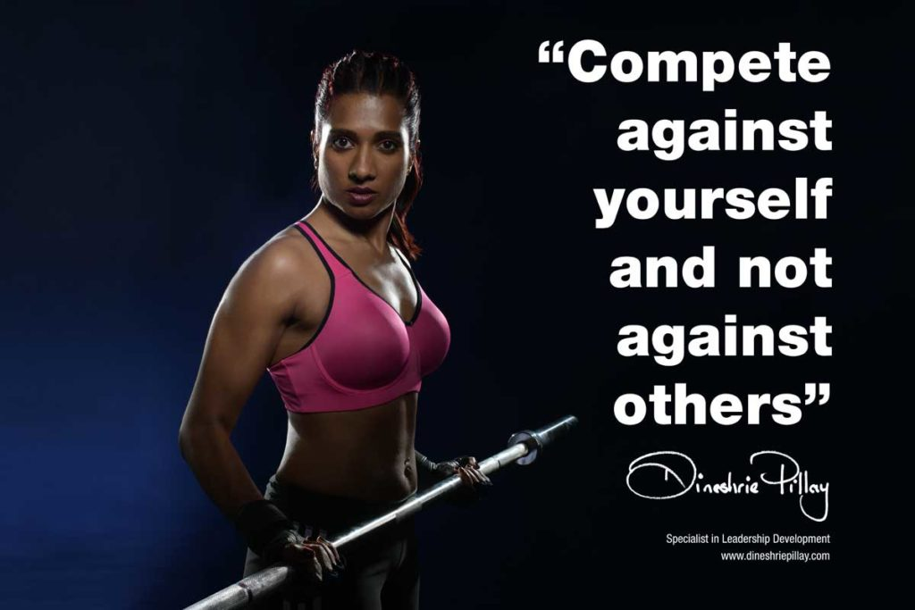 Compete against yourself and not against others