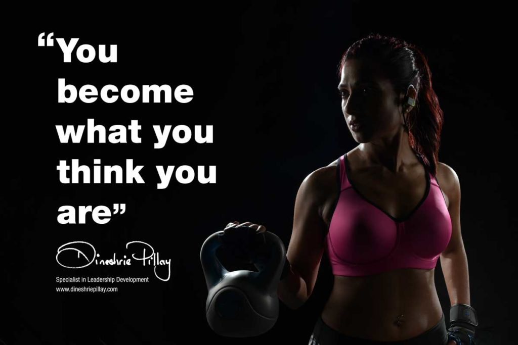 You become what you think you are
